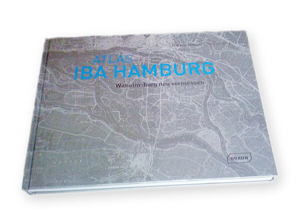 Atlas IBA Hamburg Stadtforschung